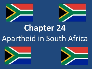 Chapter 24 Apartheid in South Africa