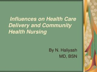 Influences on Health Care Delivery and Community Health Nursing