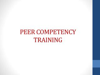 PEER COMPETENCY TRAINING
