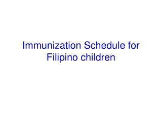 Immunization Schedule for Filipino children