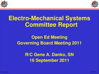 Electro-Mechanical Systems Committee Report Open Ed Meeting Governing Board Meeting 2011