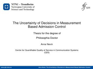 The Uncertainty of Decisions in Measurement Based Admission Control