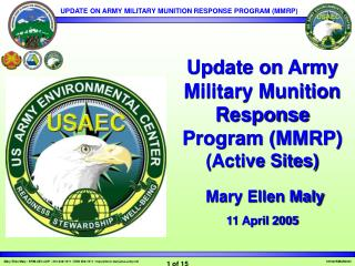 Update on Army Military Munition Response Program (MMRP)  (Active Sites) Mary Ellen Maly