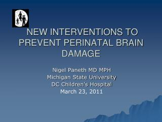 NEW INTERVENTIONS TO PREVENT PERINATAL BRAIN DAMAGE
