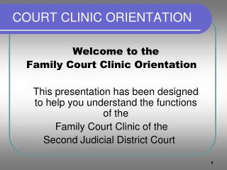 COURT CLINIC ORIENTATION