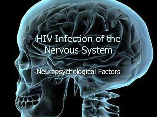 HIV Infection of the Nervous System