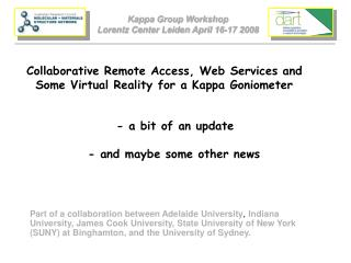 Collaborative Remote Access, Web Services and Some Virtual Reality for a Kappa Goniometer