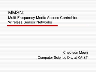 MMSN: Multi-Frequency Media Access Control for Wireless Sensor Networks