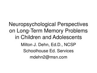 Neuropsychological Perspectives on Long-Term Memory Problems in Children and Adolescents