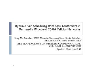 Dynamic Fair Scheduling With QoS Constraints in Multimedia Wideband CDMA Cellular Networks