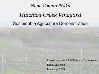 Napa County RCD's Huichica Creek Vineyard Sustainable Agriculture Demonstration