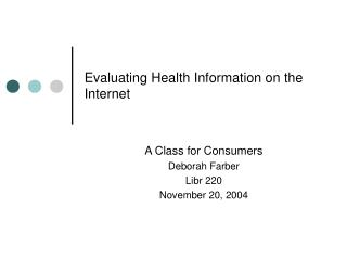Evaluating Health Information on the Internet