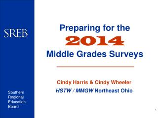 Preparing for the 2014 Middle Grades Surveys