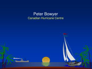 Peter Bowyer Canadian Hurricane Centre