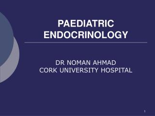PAEDIATRIC ENDOCRINOLOGY