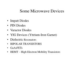 Some Microwave Devices