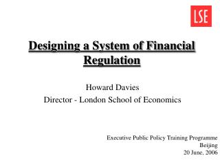 Designing a System of Financial Regulation