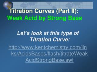 Titration Curves (Part II): Weak Acid by Strong Base
