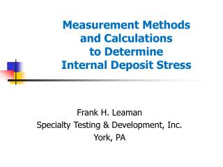 Measurement Methods and Calculations to Determine  Internal Deposit Stress
