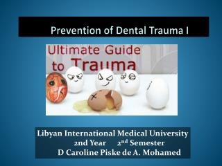 Prevention of Dental Trauma I