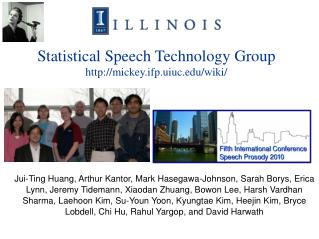 Statistical Speech Technology Group mickey.ifp.uiuc/wiki/