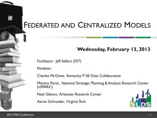 Federated  and  Centralized Models