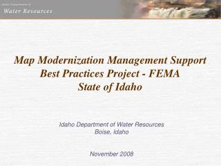 Map Modernization Management Support Best Practices Project - FEMA State of Idaho