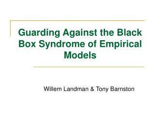 Guarding Against the Black Box Syndrome of Empirical Models