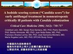 A bedside scoring system  Candida score  for early antifungal treatment in nonneutropenic critically ill patients with C