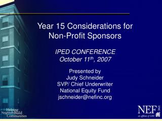Year 15 Considerations for  Non-Profit Sponsors  IPED CONFERENCE October 11th, 2007  Presented by  Judy Schneider SVP
