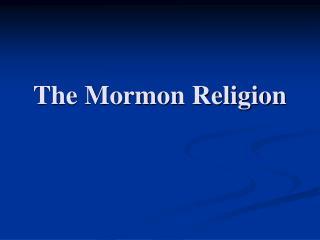 The Mormon Religion