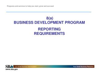 8(a)  BUSINESS DEVELOPMENT PROGRAM REPORTING  REQUIREMENTS