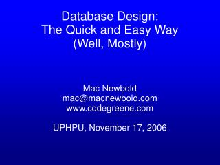 Database Design: The Quick and Easy Way Well, Mostly