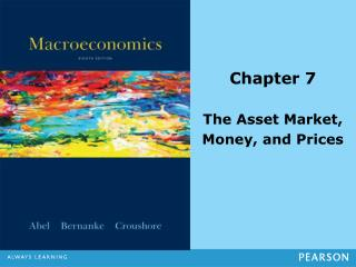 Chapter 7 The Asset Market,  Money, and Prices