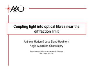 Coupling light into optical fibres near the diffraction limit