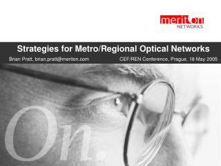 Strategies for Metro/Regional Optical Networks