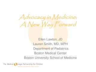 Advocacy in Medicine: A New Way Forward