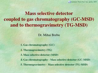 Mass selective detector  coupled to gas chromatography (GC-MSD) and to thermogravimetry (TG-MSD)
