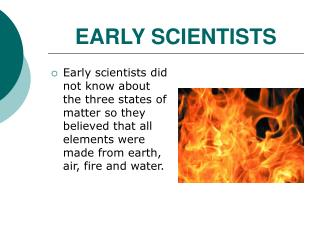 EARLY SCIENTISTS