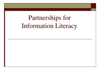 Partnerships for  Information Literacy