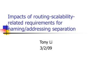 Impacts of routing-scalability-related requirements for naming/addressing separation