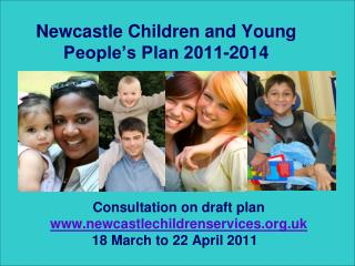 Newcastle Children and Young People s Plan 2011-2014