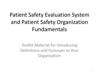 Patient Safety Evaluation System and Patient Safety Organization Fundamentals