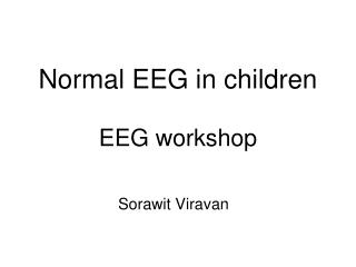 Normal EEG in children EEG workshop