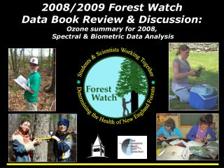 Students & Scientists Working Together Determining the Health of New England Forests