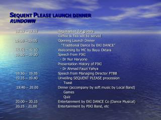 S EQUENT  P LEASE LAUNCH DINNER RUNDOWN