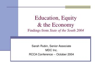 Education, Equity  & the Economy Findings from  State of the South 2004