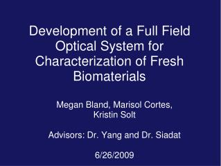 Development of a Full Field Optical System for Characterization of Fresh Biomaterials