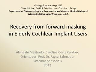 Recovery from forward masking in Elderly Cochlear Implant Users