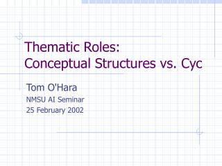 Thematic Roles: Conceptual Structures vs. Cyc